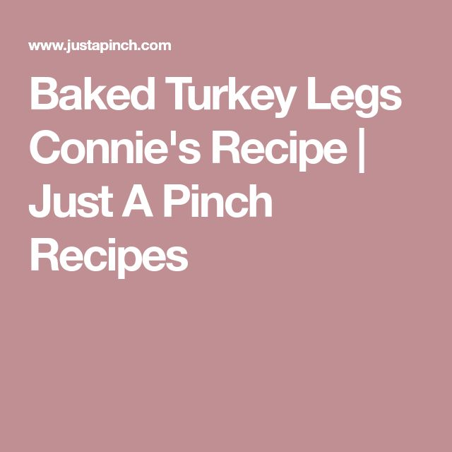 Baked Turkey Legs Connie's Recipe | Just A Pinch Recipes
