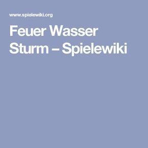 Feuer Wasser Sturm – Spielewiki