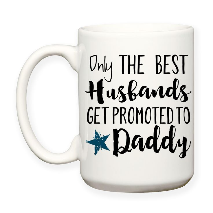 Only The Best Husbands Get Promoted To Daddy Gift Baby