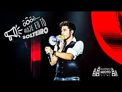 Gustavo Mioto - Hoje Eu Tô Solteiro (DVD Ciclos)