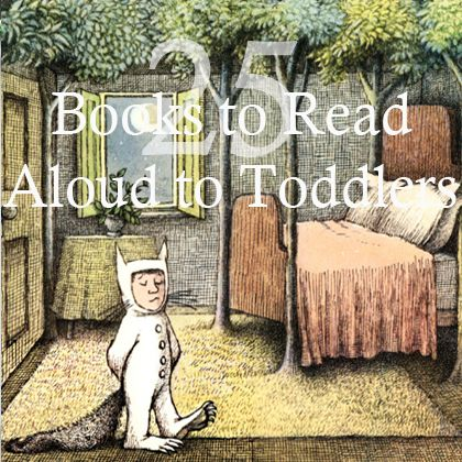 25 Books to Read Aloud to Toddlers, we have a good amount of them in our home library already :)