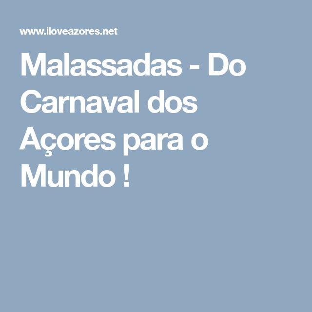 Malassadas - Do Carnaval dos Açores para o Mundo !