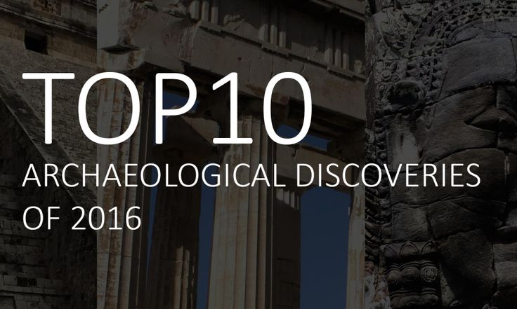 Top 10 archaeological discoveries of 2016 – HeritageDaily. 2016 has revealed an amazing array of archaeological discoveries, pushing the boundaries of scientific research and our understanding of the past. The following list represents 10 of the most…