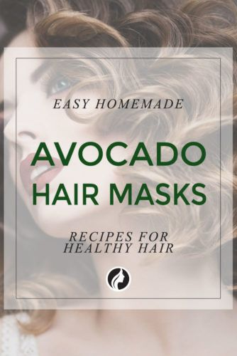 4 Easy Homemade Avocado Hair Mask Recipes for Healthy Hair