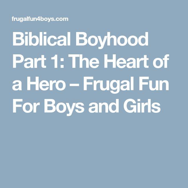 Biblical Boyhood Part 1: The Heart of a Hero – Frugal Fun For Boys and Girls