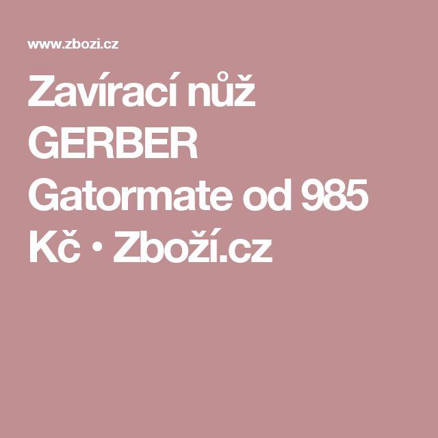Zavírací nůž GERBER Gatormate  od 985 Kč • Zboží.cz