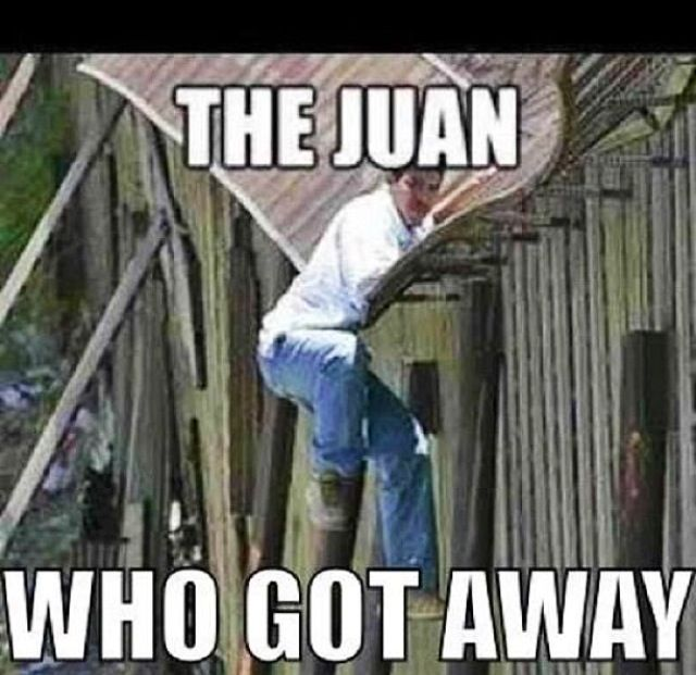 Mexican border crossing funny quote the Juan who got away