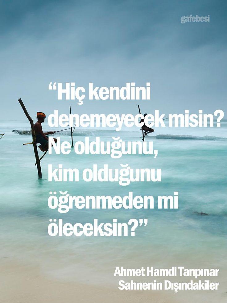 Hiç kendini denemeyecek misin? Ne olduğunu, kim olduğunu öğrenmeden mi öleceksin? - Ahmet Hamdi Tanpınar / Sahnenin Dışındakiler #sözler #anlamlısözler #güzelsözler #manalısözler #özlüsözler #alıntı #alıntılar #alıntıdır #alıntısözler #kitap #kitapsözleri #kitapalıntıları #edebiyat