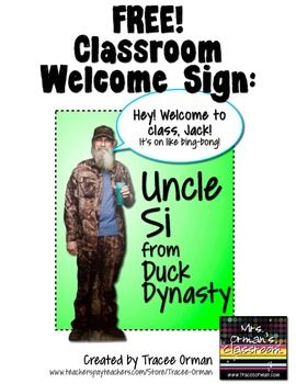 Free Uncle Si (from Duck Dynasty) Class Sign - includes a blank template to add your own message.