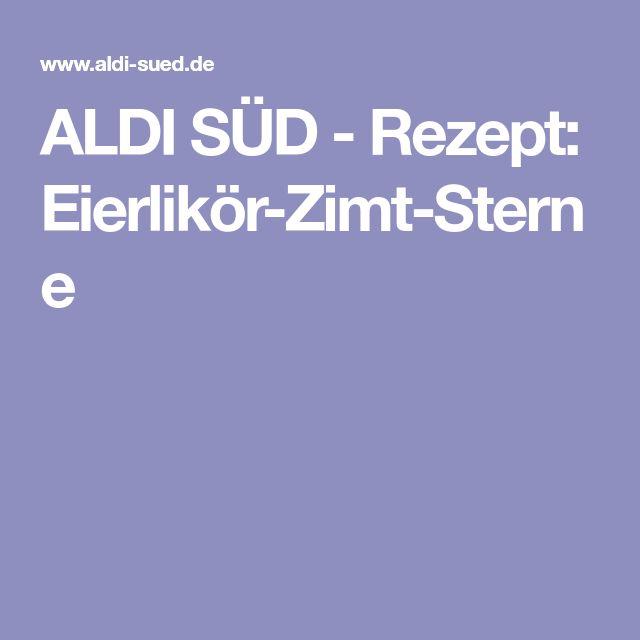 ALDI SÜD - Rezept: Eierlikör-Zimt-Sterne