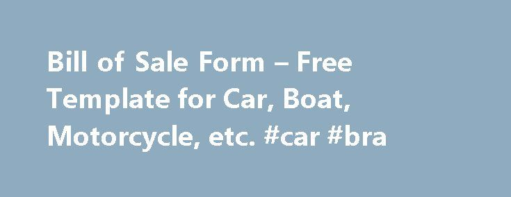Bill of Sale Form – Free Template for Car, Boat, Motorcycle, etc. #car #bra http://india.remmont.com/bill-of-sale-form-free-template-for-car-boat-motorcycle-etc-car-bra/  #bill of sale car # How it works We guarantee our service is safe and secure. Reviewed by Rocket Lawyer On Call Attorney Samantha Dammer, Esq Use a Bill of Sale if: Sample Bill of Sale More than just a template, our step-by-step interview process makes it easy to create a Bill of Sale Bill of Sale Basics When you're…