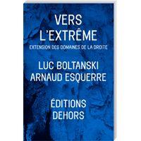 Vers l'extrême : extension des domaines de la droite, de Luc Boltanski - France Culture