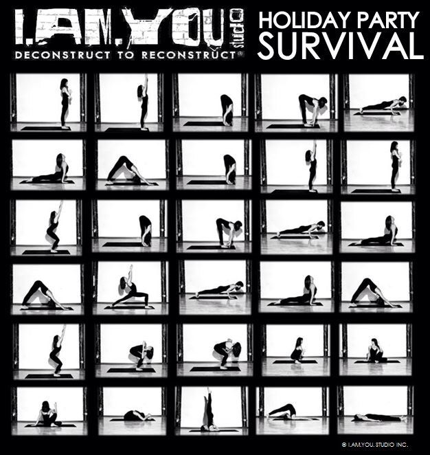 Yoga to survive & recover from the holiday parties. Do first two rows together as a sun salute, then next two together as a sun salute b. Then hold each pose in last two rows for 5 breaths each.