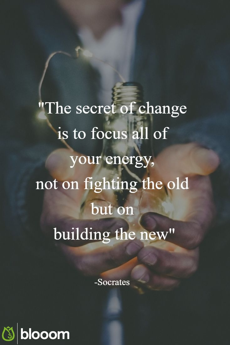 """""""The secret of change is to focus all of your energy, not on fighting the old but on building the new"""" - Socrates. Perfect quote to remember. You may have debt, you may have made mistakes with your finances. You can turn things around. It is never too late, instead focus on small improvements. Listen to Dave Ramey for his Baby Steps or talk with blooom. We are here to help www.blooom.com"""