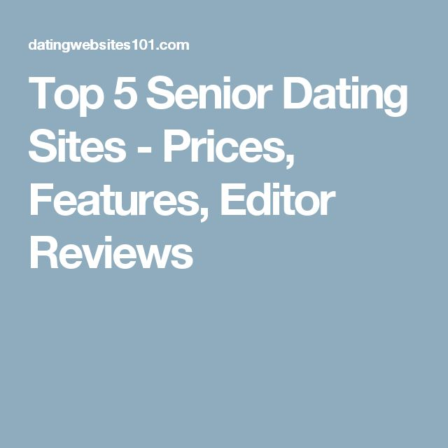 Top 5 Senior Dating Sites - Prices, Features, Editor Reviews