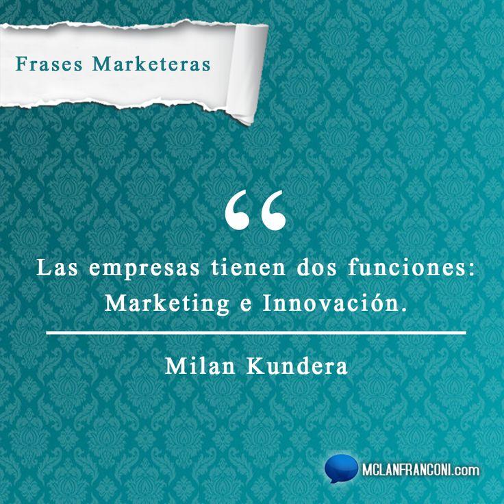 25 frases de Marketing para Inspirar. Creadas por Mclanfranconi.com  #Frases #Marketing #FrasesDeMarketing #Negocios #Citas #CitasCelebre