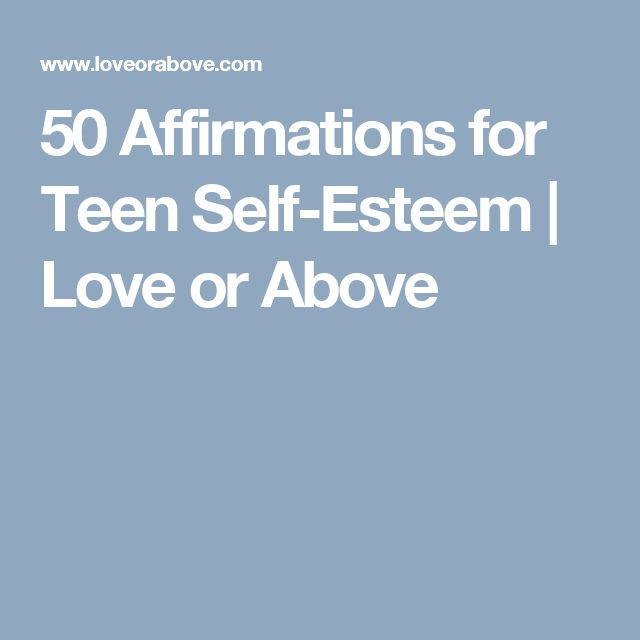 50 Affirmations for Teen Self-Esteem | Love or Above