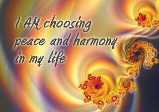 Affirmation- I am choosing peace and harmony in my life.  Please like, comment, and share! <3Make sure to follow me on facebook and pinterest.  www.facebook.com/alovingmom29 //