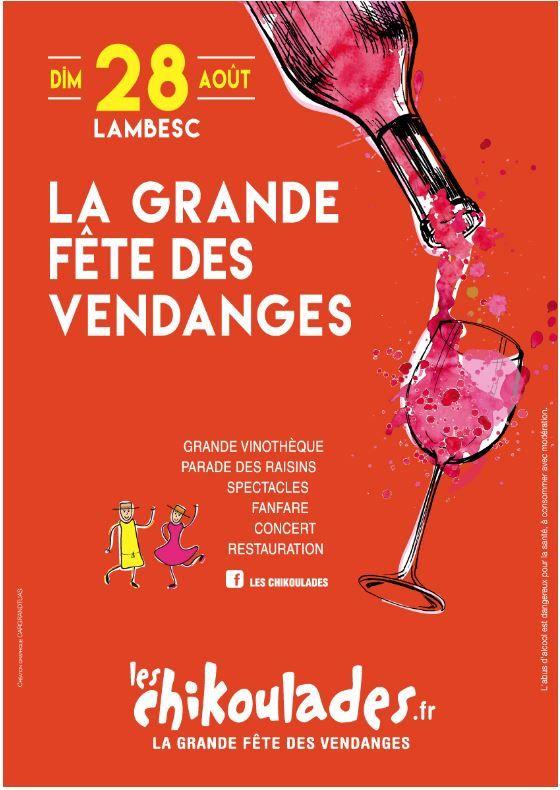 Vins de Provence : Les Chikoulades 2016 La grande fête des vendanges à Lambesc (13) Rendez-vous le dimanche 28 août 2016 à partir de 10h30 sur la Grande Place de Lambesc !
