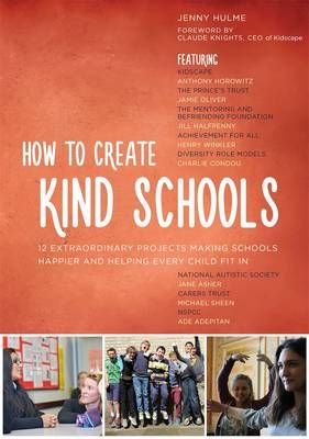 Describes 13 projects making schools happier and helping every child fit in.  Published 2015.
