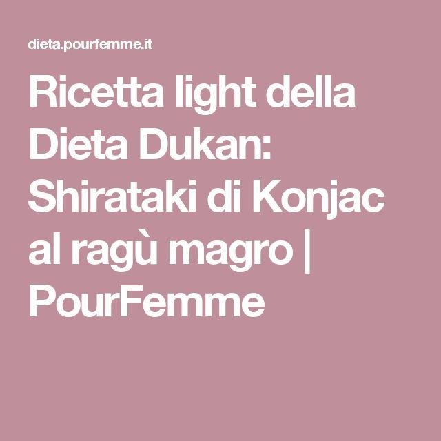 Ricetta light della Dieta Dukan: Shirataki di Konjac al ragù magro | PourFemme