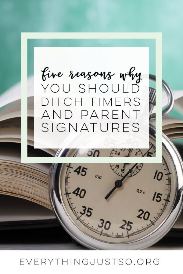 5 important reasons to ditch timers and parent signatures reading