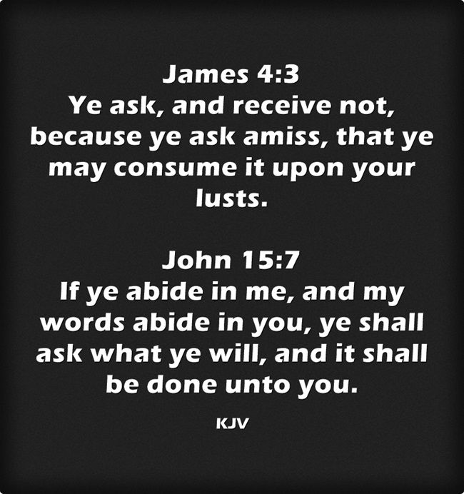 James 4:3 John 15:7 King James KJV | Bible | Bible quotes