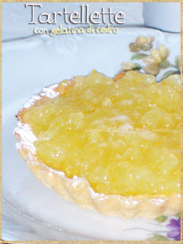 Tartellette con gelatina di cedro (Tartlets with cedar jelly)