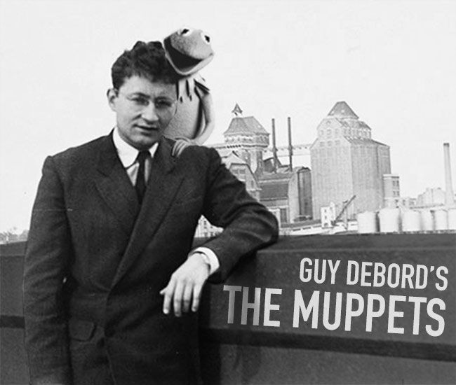 """In which """"The Muppets"""" utter phrases by Guy Debord."""