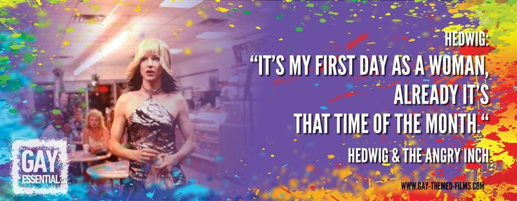 """It's my first day as a woman, already it's that time of the month""  http://gay-themed-films.com/film-quotes/ #MovieQuotes #Hedwig"