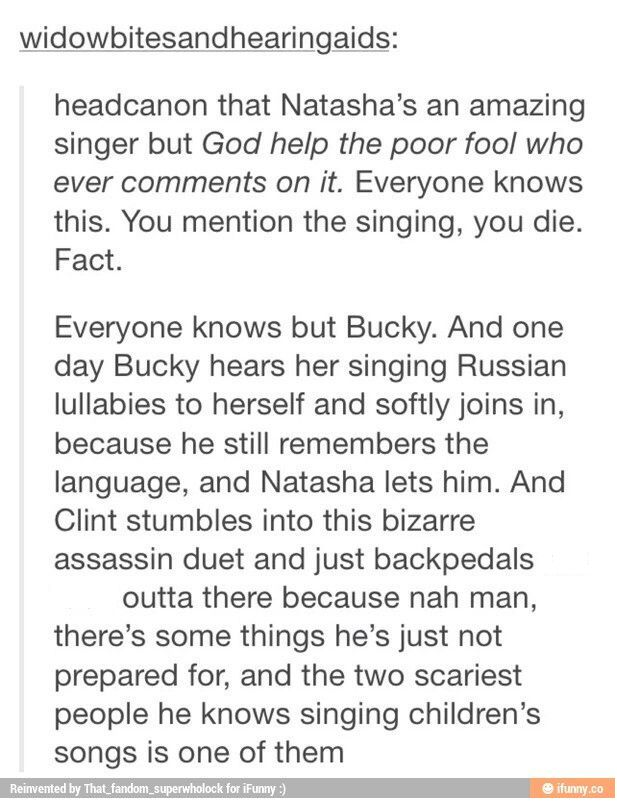 Nat and Bucky sing Russian lullabies. Cuz Russian lullabies aren't FREAKY AS ALL FRACK to begin with.