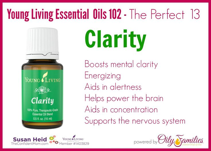 Clarity - boosts mental clarity, energizing, aids in alertness - powers the brain.  Join my community and have access to a recorded 102 class to learn about even more oils  |  TheConfidentMom.com