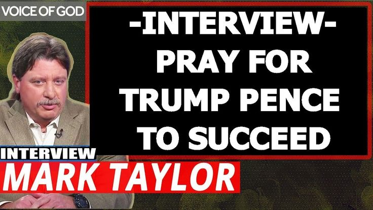 Mark Taylor Prophecy February 23 2018 ✦ INTERVIEW-PRAY FOR TRUMP PENCE T...