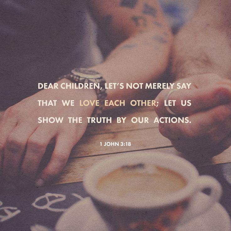 Let's not merely say that we love each other; let us show the truth by our actions.