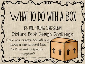 What To Do With A Box Picture Book Engineering Design Challenge Stem Activities Challenges