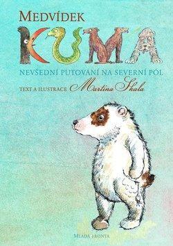Medvídek Kuma - Martina Skala | Knihy.ABZ.cz