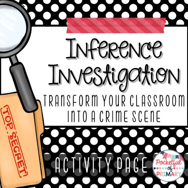 FREEBIE - Inference Investigation: Transform your classroom into a crime scene!