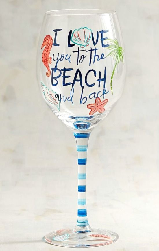 Painted Wine Glass with Beach Quote featured on Beach Bliss Designs. Love you to the Beach and Back! Cheers!