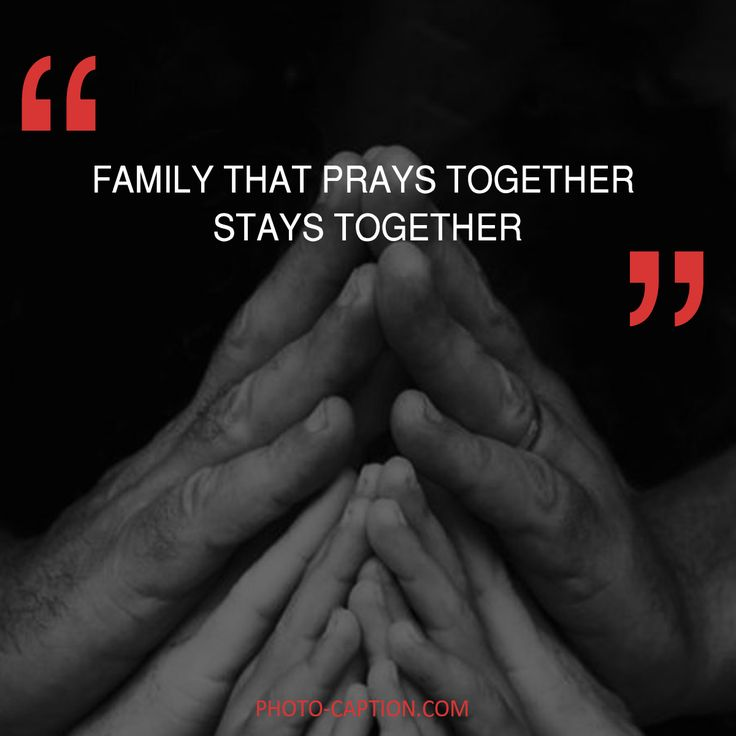 ''Family that prays together stays together'' Check out the link in the bio for more family captions #Family #love #fun #friends #happy #kids #life #sister #baby #parenting #children #brother #me #moms #dads #mums #MommyMonday #motherhood #momlife #quote #quotes #quotegram #quoteoftheday #caption #captions #photocaption #FF #instafollow #l4l #tagforlikes #followback