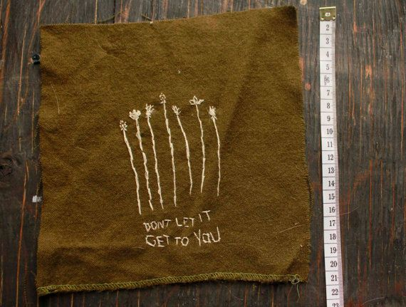 Olive Green Embroidered Dont Let it Get To You // by PeachMoonDIY