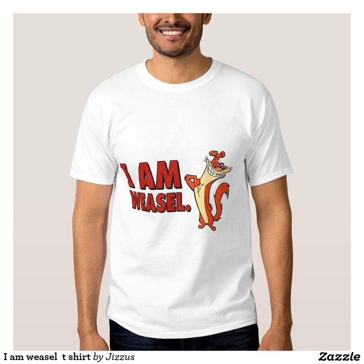I am weasel  t shirt