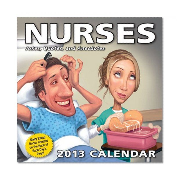 Nurses 2013 Day-to-Day Calendar: Jokes, Quotes, and Anecdotes/LLC Andrews McMeel Publishing