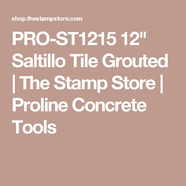 """PRO-ST1215 12"""" Saltillo Tile Grouted 