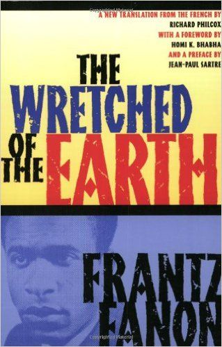 The Wretched of the Earth: Frantz Fanon, Richard Philcox, Jean-Paul Sartre, Homi K. Bhabha: 9780802141323: Amazon.com: Books