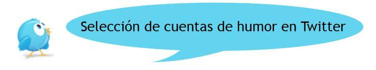Una decena de cuentas para partirse de risa en Twitter | Nuria García