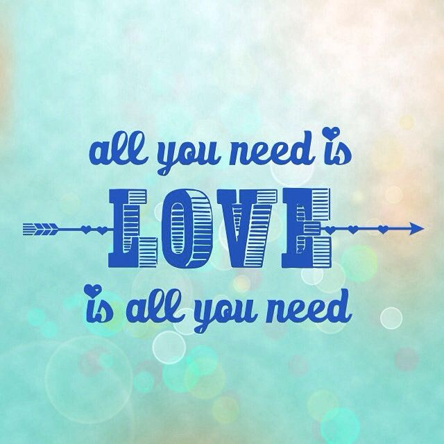 All you need is #love #inspiration