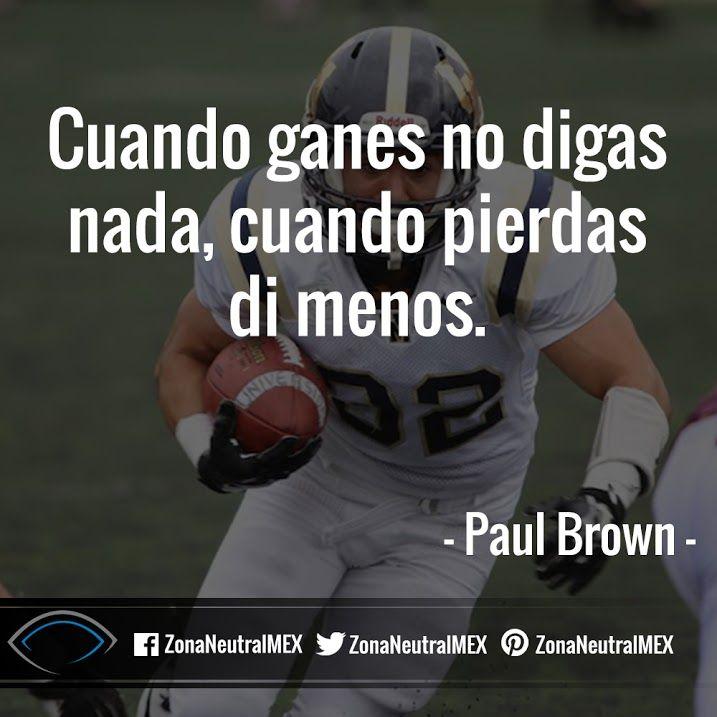 #FutbolAmericano #Futbol #Americano #PaulBrown #Paul #Brown #Ganar #Cita #Frase