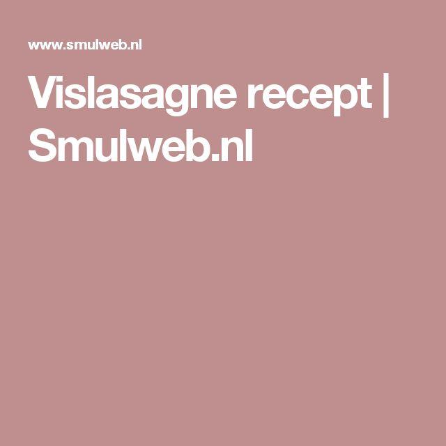 Vislasagne recept | Smulweb.nl