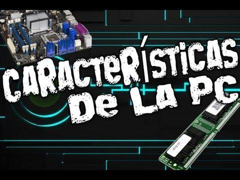 ¿Cómo ver las Características de mi PC? || RAM, Tarjeta de Vídeo, Tarjeta Madre - YouTube