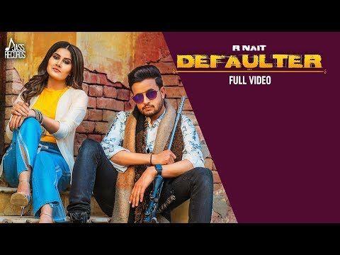 Defaulter | (Full HD) | R Nait & Gurlez Akhtar | Mista Baaz | New